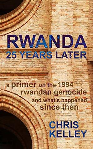 Rwanda: 25 Years Later: A primer on the 1994 Rwandan Genocide and what's happened since then