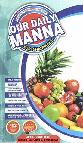 Our Daily Manna April - June 2019: A Daily Devotional Booklet for Champions