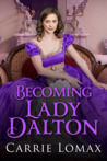Becoming Lady Dalton (Lords of London, #2)