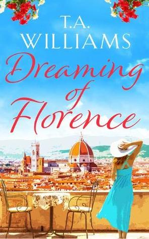 DREAMING OF FLORENCE, T.A.WILLIAMS