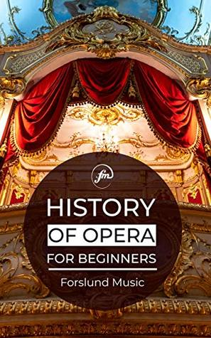 History of Opera: For Beginners