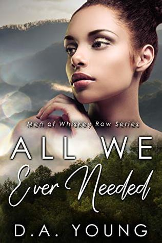 All We Ever Needed (Men of Whiskey Row #6)