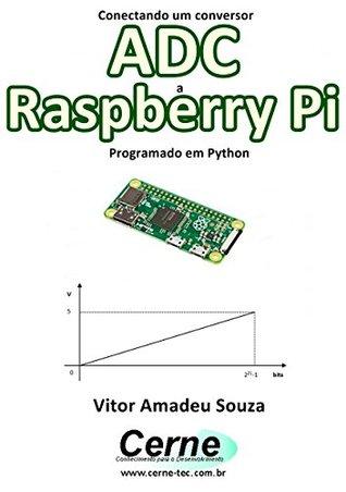 Conectando um conversor ADC a Raspberry Pi Programado em Python