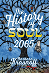 The History of Soul 2065 by Barbara Krasnoff