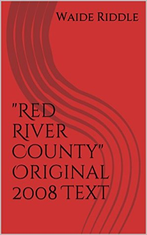 """Red River County"" Original 2008 Text"