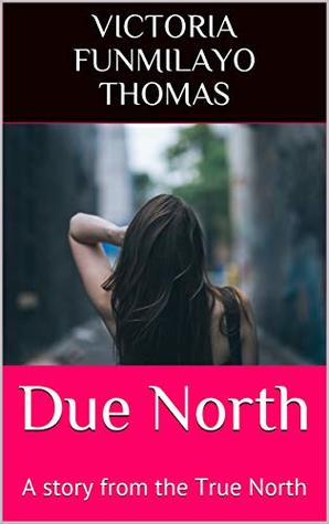 Due North: A Story from the True North