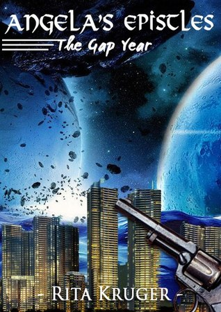 The Gap Year (Angela's Epistles Book 1) by Rita Kruger