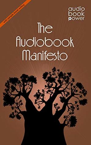 The Audiobook Manifesto: with sample travel writing