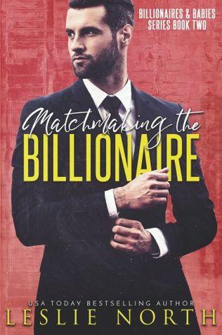 Matchmaking the Billionaire (Billionaires & Babies #2)