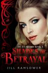 Shades of Betrayal (The Fae Games, Book 3)