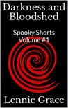 Darkness and Bloodshed (Spooky Shorts Vol #1)
