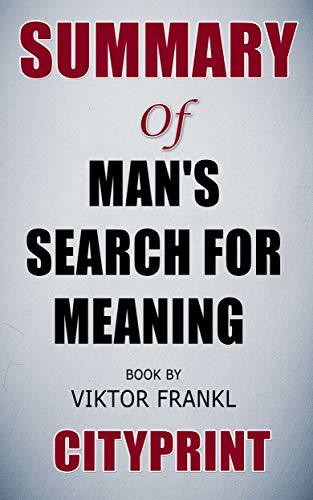 Summary of Man's Search for Meaning   Book by Viktor Frankl   Cityprint
