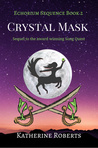 The Crystal Mask (The Echorium Sequence, #2)