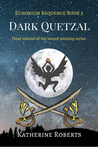 Dark Quetzal (The Echorium Sequence, #3)