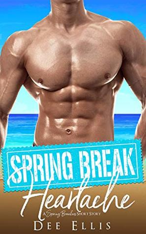 Spring Break Heartache (A Spring Breakers Short Story)