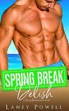 Spring Break Delish (A Spring Breakers Short Story)