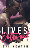 Lives Entwined: A Reverse Harem Contemporary StandAlone Novel