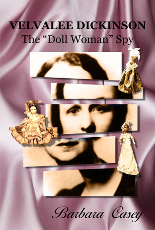 "Velvalee Dickinson: The ""doll Woman"" Spy"
