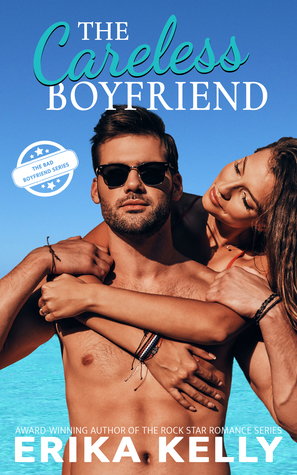 The Careless Boyfriend (Bad Boyfriend #3)