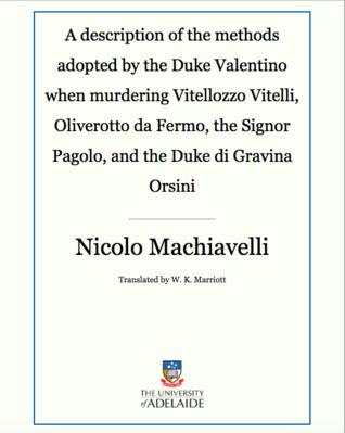 A description of the methods adopted by the Duke Valentino when murdering Vitellozzo Vitelli, Oliverotto da Fermo, the Signor Pagolo, and the Duke di Gravina Orsini