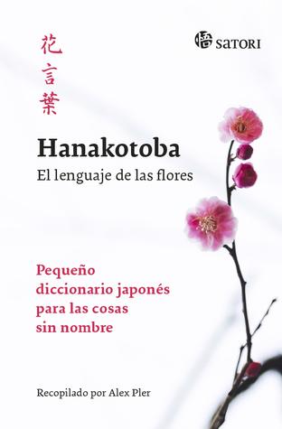Hanakotoba, el lenguaje de las flores