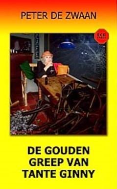 De gouden greep van tante Ginny by Peter de Zwaan