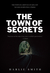 The Town of Secrets by Harlie  Smith