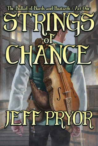 Strings of Chance (The Ballad of Bards and Bastards, #1)