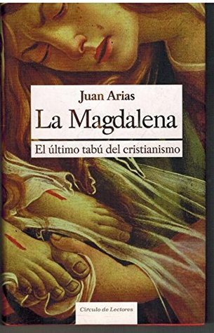 La Magdalena El ultimo tabu del cristianismo