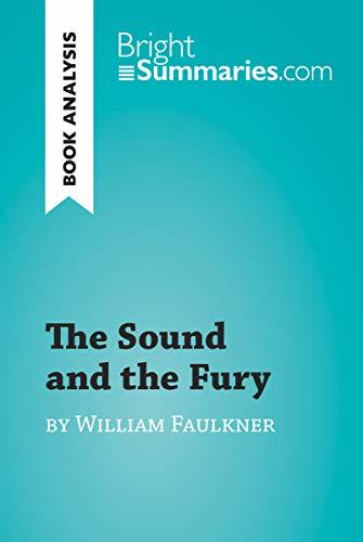 The Sound and the Fury by William Faulkner (Book Analysis): Detailed Summary, Analysis and Reading Guide (BrightSummaries.com)
