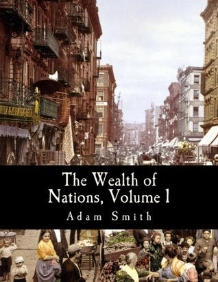 The Wealth of Nations, Volume 1