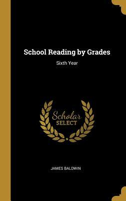 School Reading by Grades: Sixth Year