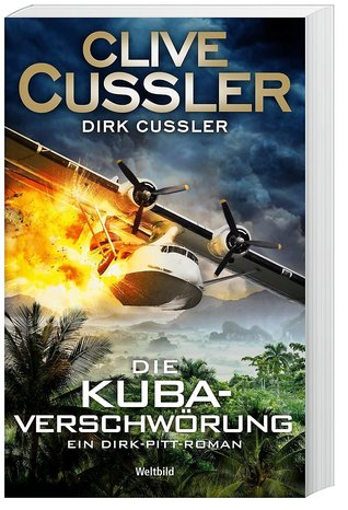 Die Kuba-Verschwörung : ein Dirk-Pitt-Roman