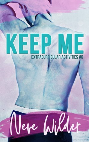Keep Me (Extracurricular Activities, #6)