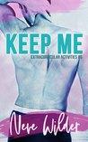 Keep Me (Extracurricular Activities, #6)