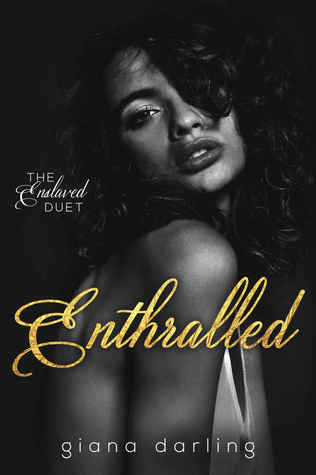 Enthralled (The Enslaved Duet #1)