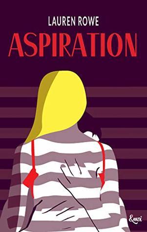 Aspiration by Lauren Rowe