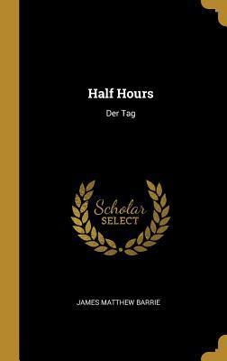 Half Hours: Der Tag