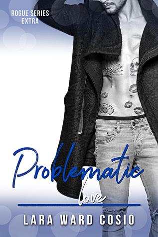 Problematic-Love-Rogue-Series-Book-8-Lara-Ward-Cosio