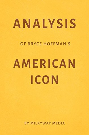 Analysis of Bryce Hoffman's American Icon by Milkyway Media