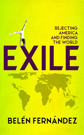 Exile : Rejecting America and Finding the World
