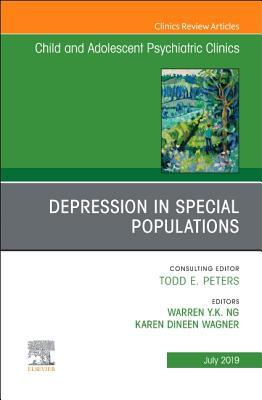 Depression in Special Populations, an Issue of Child and Adolescent Psychiatric Clinics of North America