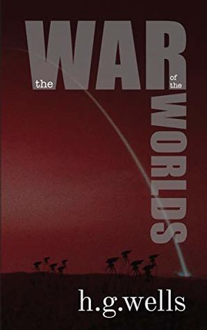 The War of the Worlds (illustrated version): with biography and text analysis