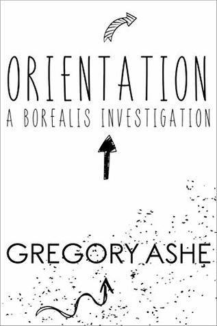 Orientation (Borealis Investigations, #1)