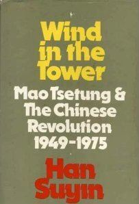 Wind In The Tower: Mao Tsetung And The Chinese Revolution, 1949 1975