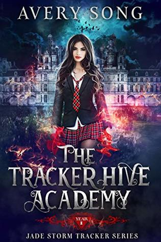 The Tracker Hive Academy: Year One (Jade Storm Tracker #1)