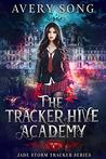 The Tracker Hive Academy by Avery Song