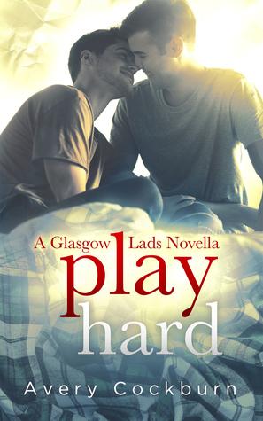 Play Hard (Glasgow Lads, #4.5)