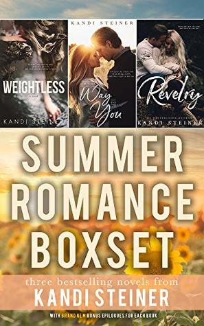 Summer Romance Box Set: 3 Bestselling Stand-Alone Romances: Weightless, Revelry, and On the Way to You