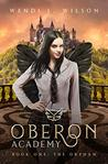 Oberon Academy Book One by Wendi L. Wilson